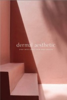 Dermal Aesthetic Step Into Great Skin and Health